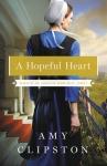 A Hopeful Heart by Amy Clipston