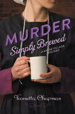 """Murder Simply Brewed""  by Vannetta Chapman"