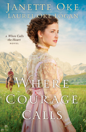 """Where Courage Calls""  by Janette Oke"