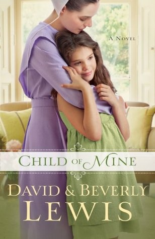Child of Mine by Beverly and David Lewis